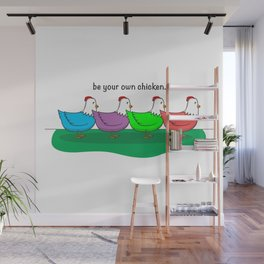 Be Your Own Chicken Wall Mural