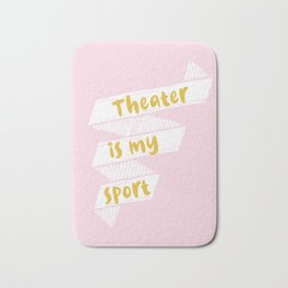 Theater is My Sport Banner Bath Mat