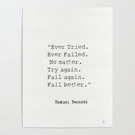 """Ever Tried. Ever Failed. No matter. Try again. Fail again. Fail better.""  Samuel Beckett Poster"