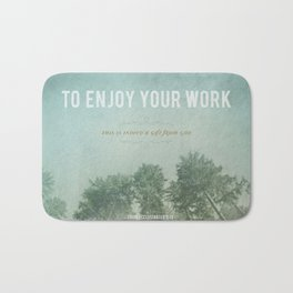 To Enjoy Your Work Bath Mat