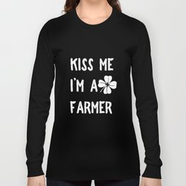 Kiss Me I_m A Farmer With Clover St Patrick's Day Long Sleeve T-shirt