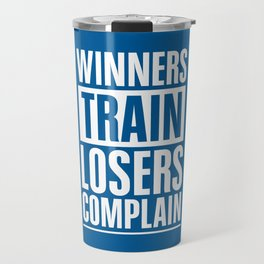 Lab No. 4 - Winners Train Losers Complain Inspirational Quotes poster Travel Mug