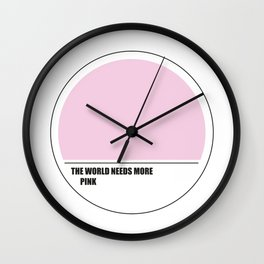 The world needs more pink Wall Clock