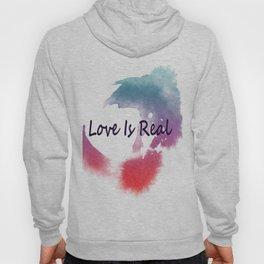 Love Is Real Hoody