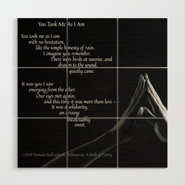 You Took Me As I Am (Version 2) Wood Wall Art