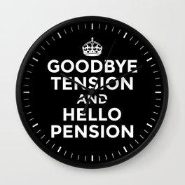GOODBYE TENSION HELLO PENSION (Black & White) Wall Clock