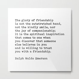 The Glory Of Friendship, Ralph Waldo Emerson, Spiritual, Motivational Quote Metal Print