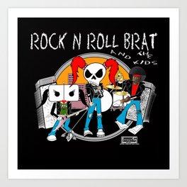 Rock N Roll Brat And The Kids Art Print