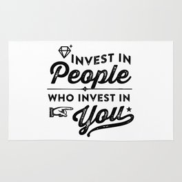 invest in people who invest in you Rug