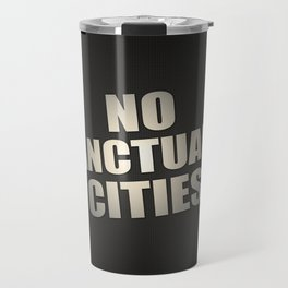 No Sanctuary Cities Travel Mug