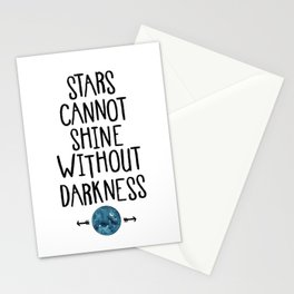 Stars Cannot Shine Without Darkness. Stationery Cards