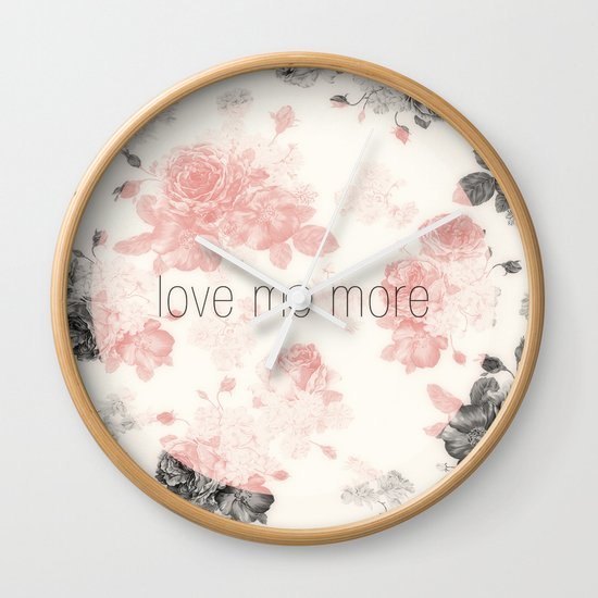 Love Me More Wall Clock