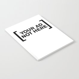 [Your Ad Not Here] Notebook