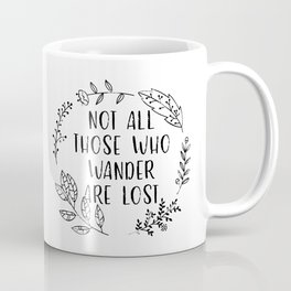 Not All Those Who Wander Are Lost (Black and White) Coffee Mug