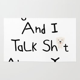 My Morkie And I Talk Sh*t  About You. Rug