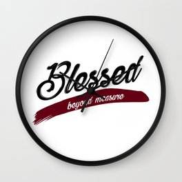 Blessed Beyond Measure Wall Clock