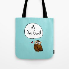 It's Owl Good! Tote Bag