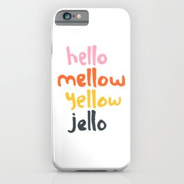 Hello Mellow Yellow Jello iPhone Case