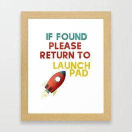 If Found Please Return To Launch Pad Model Rocket Graphic graphic Framed Art Print