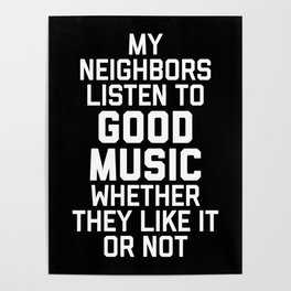 Listen To Music Funny Quote Poster