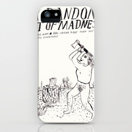 A Random Act of Madness iPhone Case