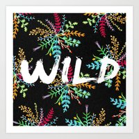 into the wild Art Prints featuring Wild by Camila Escat