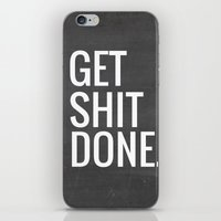 get shit done iPhone & iPod Skins featuring Get Shit Done by Natalie Blair Design