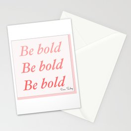 Be bold Be bold Be bold - Susan Sontag Stationery Cards