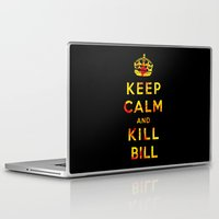 kill bill Laptop & iPad Skins featuring Keep Calm and Kill Bill by SOULTHROW