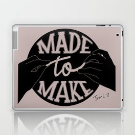 Made to Make Laptop & iPad Skin