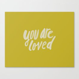 You Are Loved x Mustard Canvas Print
