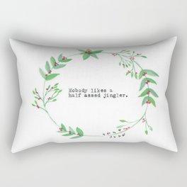 Nobody likes a half ass jingler. Rectangular Pillow