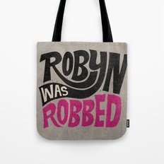 Robyn was Robbed Tote Bag