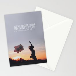 you will never be younger.. Stationery Cards