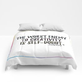 the worst enemy to creativity is self-doubt | sylvia plath Comforters