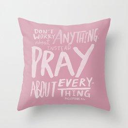 Dont Worry, Pray x Rose Throw Pillow