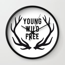 Young, wild, free Wall Clock