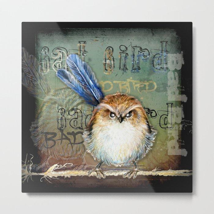 Bad bird Metal Print