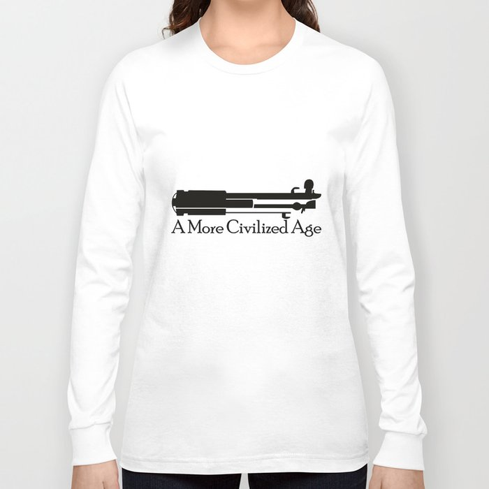 A More Civilized Age Long Sleeve T-shirt