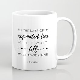 Appointed Time Coffee Mug