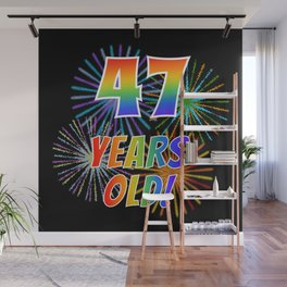"47th Birthday Themed ""47 YEARS OLD!"" w/ Rainbow Spectrum Colors + Vibrant Fireworks Inspired Pattern Wall Mural"