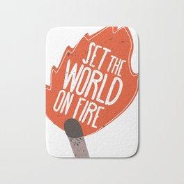 Set the world on fire Bath Mat
