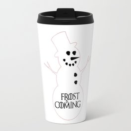 Frost is Coming Travel Mug