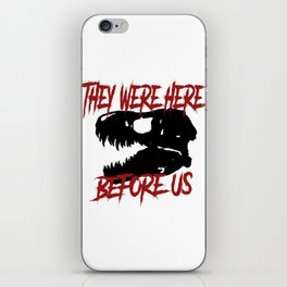 They were here before us iPhone Skin