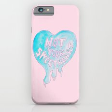 Not Your Sweetheart Slim Case iPhone 6