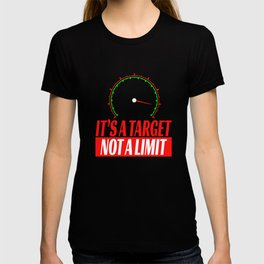 """Show your creative side with this cute and inspiring tee with text """"Its A Target Not A Limit"""" T-shirt"""