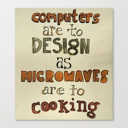 Milton Glaser Said That Canvas Print