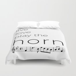 Live, love, play the horn (in f) Duvet Cover