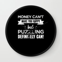 Puzzling makes you happy Funny Gift Wall Clock