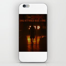 Look out World here I come iPhone Skin